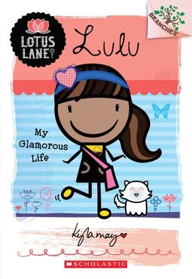 Lotus Lane: #3 Lulu My Glamorous Life - May, Kyla