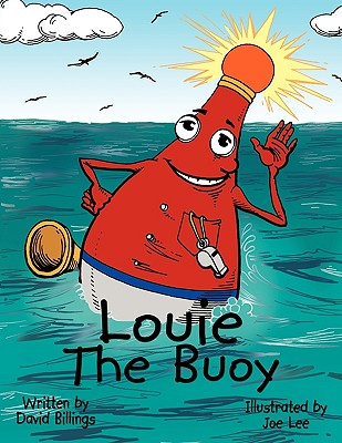 Louie the Buoy - Billings, David, Rev., Dmin