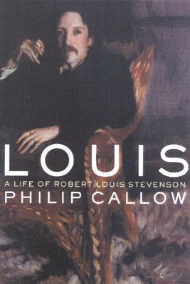 Louis: A Life of Robert Louis Stevenson - Callow, Philip