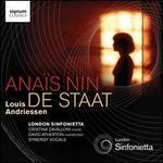Louis Andriessen: Ana�s Nin; De Staat