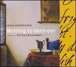 Louis Andriessen: Writing to Vermeer