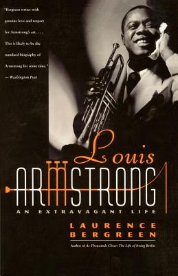 Louis Armstrong: An Extravagant Life - Bergreen, Laurence