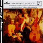 Louis-Nicolas Clérambault: Cantatas