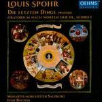 Louis Spohr: Die Letzten Dinge