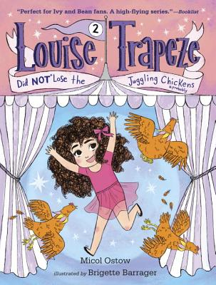 Louise Trapeze Did Not Lose the Juggling Chickens - Ostow, Micol
