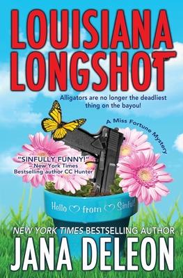 Louisiana Longshot: A Miss Fortune Mystery - DeLeon, Jana