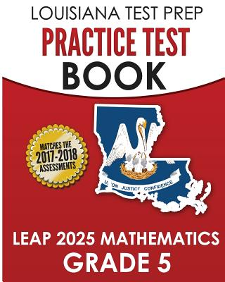 Louisiana Test Prep Practice Test Book Leap 2025 Mathematics Grade 5: Practice and Preparation for the Leap 2025 Tests - Test Master Press Louisiana