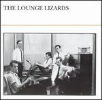 Lounge Lizards - The Lounge Lizards