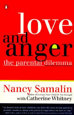 Love and Anger: The Parental Dilemma - Samalin, Nancy