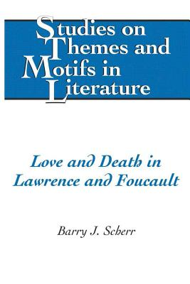 Love and Death in Lawrence and Foucault - Scherr, Barry J