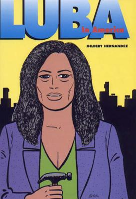 Love And Rockets Vol.19 Luba In America - Hernandez, Gilbert