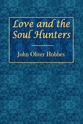 Love and the Soul Hunters - Hobbes, John Oliver