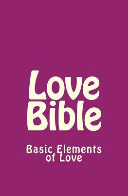 Love Bible: Basic Elements of Love - Johnson, Wanda