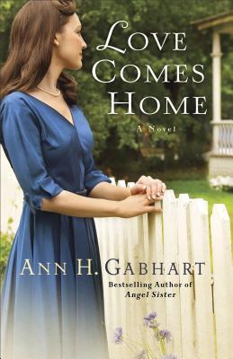 Love Comes Home - Gabhart, Ann H