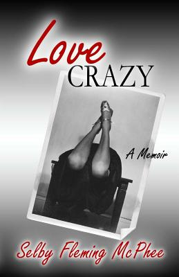 Love Crazy - McPhee, Selby Fleming