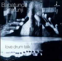 Love Drum Talk - Babatundi Olatunji
