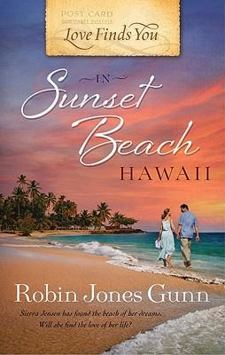 Love Finds You in Sunset Beach, Hawaii - Gunn, Robin Jones