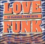 Love Funk: 12 Classic Funk Hits