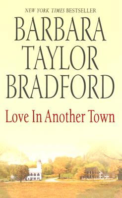 Love in Another Town - Bradford, Barbara Taylor