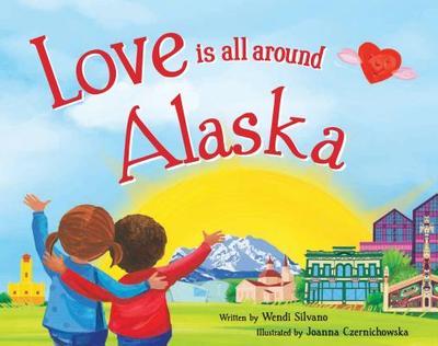 Love Is All Around Alaska - Silvano, Wendi