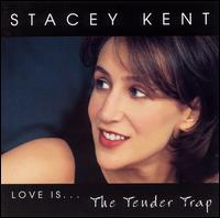 Love Is...The Tender Trap - Stacey Kent