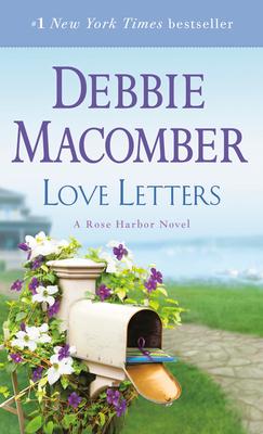 Love Letters: A Rose Harbor Novel - Macomber, Debbie