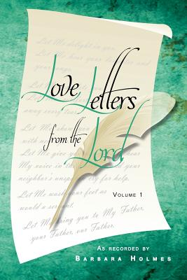 Love Letters from the Lord - Vol. 1 - Holmes, Barbara, and Lowe, Fran D (Editor), and Abbott, Candy (Designer)