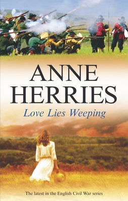 Love Lies Weeping - Herries, Anne