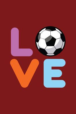 Love: Lined Journal - Love Soccer Ball Funny Football Soccer Player Boy Gift - Red Ruled Diary, Prayer, Gratitude, Writing, Travel, Notebook For Men Women - Soccer Journals, Gcjournals