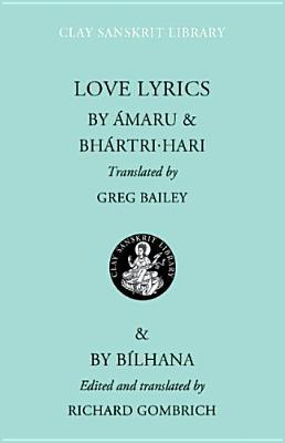 Love Lyrics - Amaru, and Hari, Bhartri, and Bailey, Greg (Translated by)