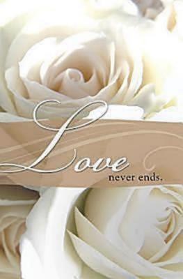 Love Never Ends Wedding Bulletin, Regular (Package of 50) -