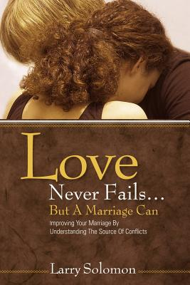 Love Never Fails ...But A Marriage Can - Solomon, Larry