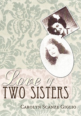 Love Of Two Sisters - Giglio, Carolyn Scanze