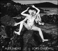 Love Over Will - Alex Smoke