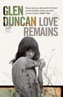 Love Remains - Duncan, Glen