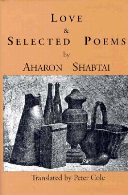 Love & Selected Poems: Poems - Shabtai, Aharon