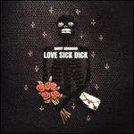 Love Sick Dick