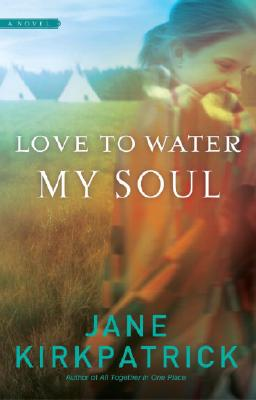Love to Water My Soul - Kirkpatrick, Jane