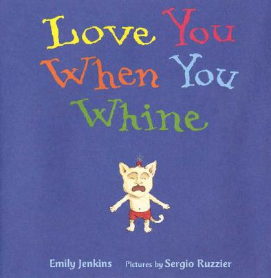 Love You When You Whine - Jenkins, Emily