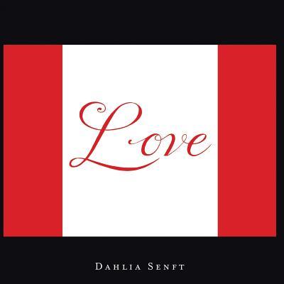 Love - Senft, Dahlia