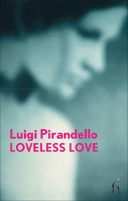 Loveless Love - Pirandello, Luigi, Professor