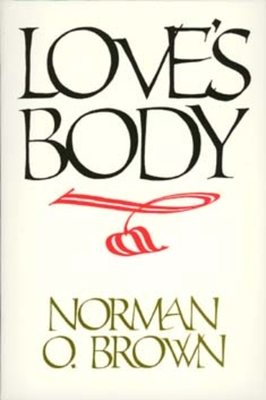Love's Body, Reissue of 1966 Edition - Brown, Norman O