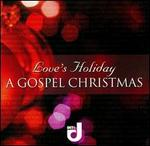Love's Holiday: A Gospel Christmas