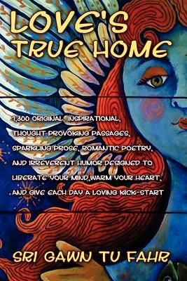 Love's True Home - Sri Gawn Tu Fahr, Gawn Tu Fahr