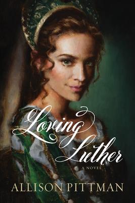 Loving Luther - Pittman, Allison