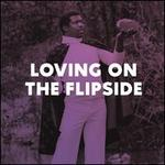 Loving on the Flipside: Sweet Funk and Beat-Heavy Ballads 1969-1977