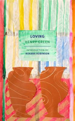 Loving - Green, Henry, and Robinson, Roxana (Introduction by)