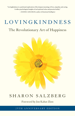 Lovingkindness: The Revolutionary Art of Happiness - Salzberg, Sharon, and Kabat-Zinn, Jon (Foreword by)