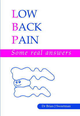 Low Back Pain: Some Real Answers - Sweetman, Brian J