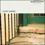 Low Dose